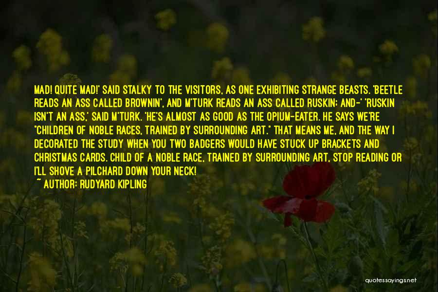 Stuck Up Quotes By Rudyard Kipling