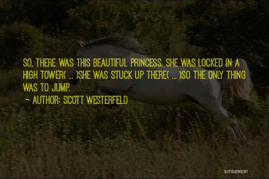 Stuck Up Quotes By Scott Westerfeld
