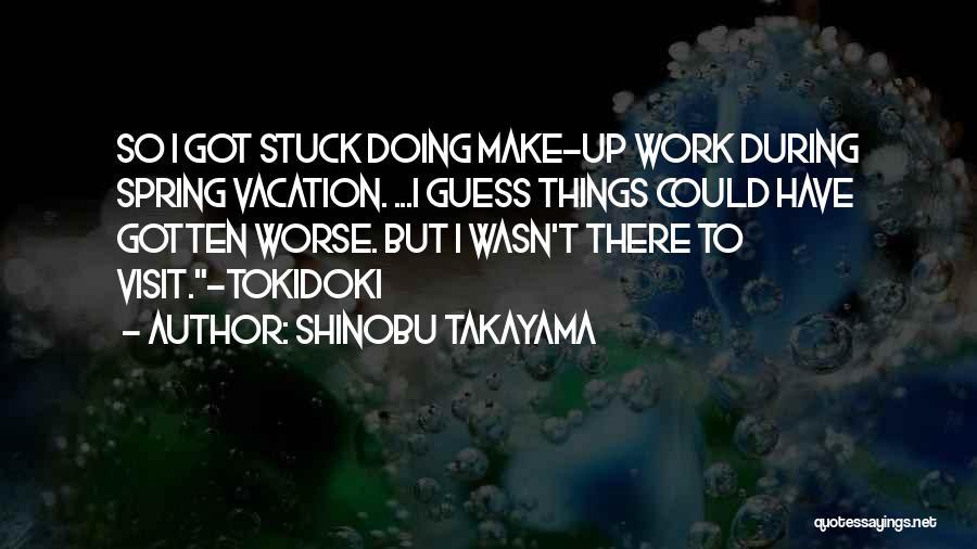 Stuck Up Quotes By Shinobu Takayama