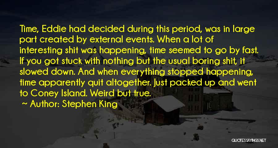 Stuck Up Quotes By Stephen King