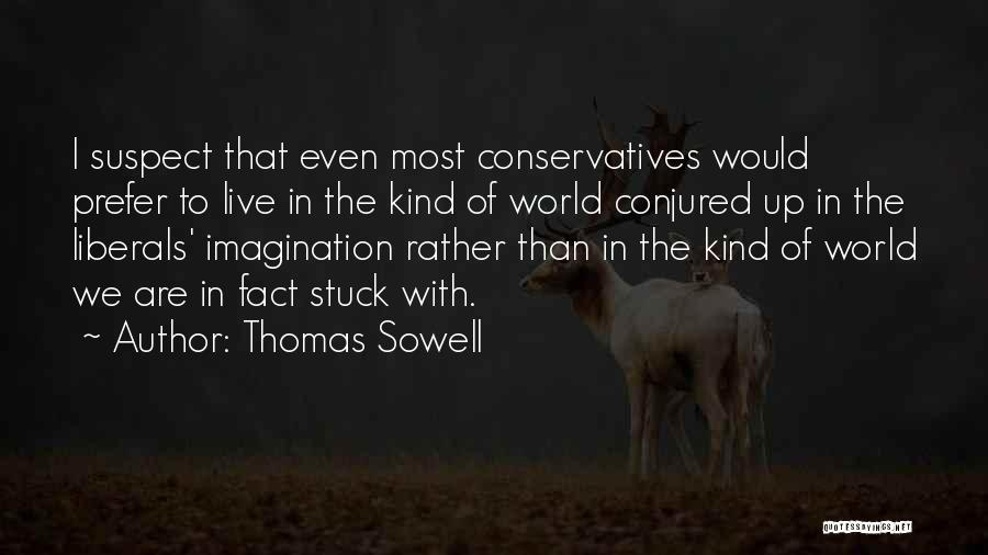 Stuck Up Quotes By Thomas Sowell