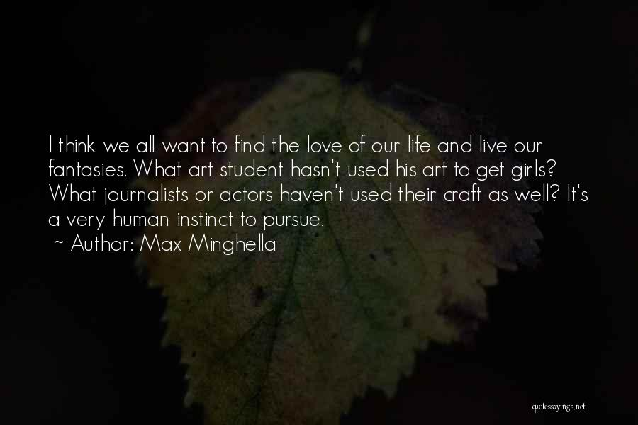 Student Journalists Quotes By Max Minghella