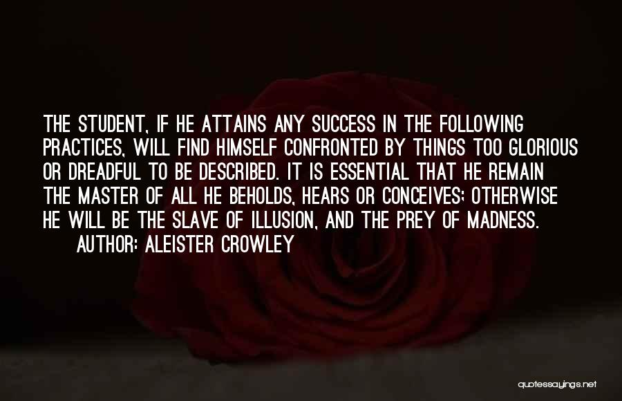 Student Success Quotes By Aleister Crowley