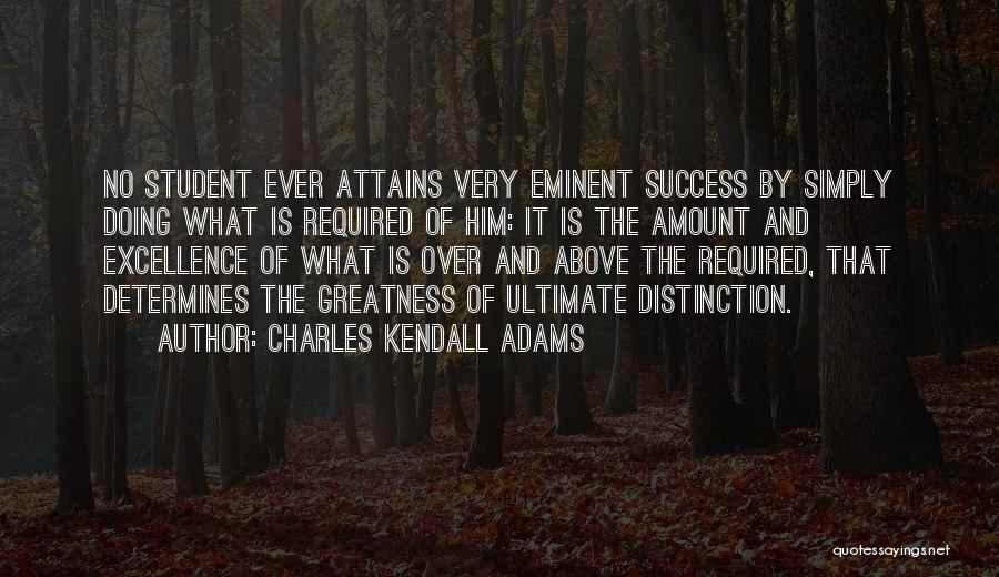 Student Success Quotes By Charles Kendall Adams