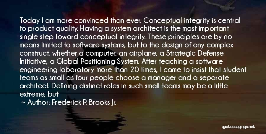 Student Success Quotes By Frederick P. Brooks Jr.