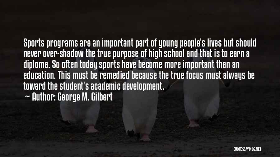 Student Success Quotes By George M. Gilbert