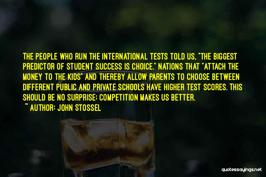 Student Success Quotes By John Stossel