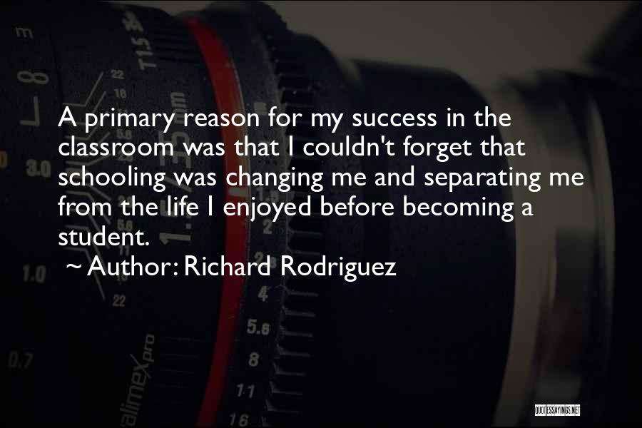 Student Success Quotes By Richard Rodriguez