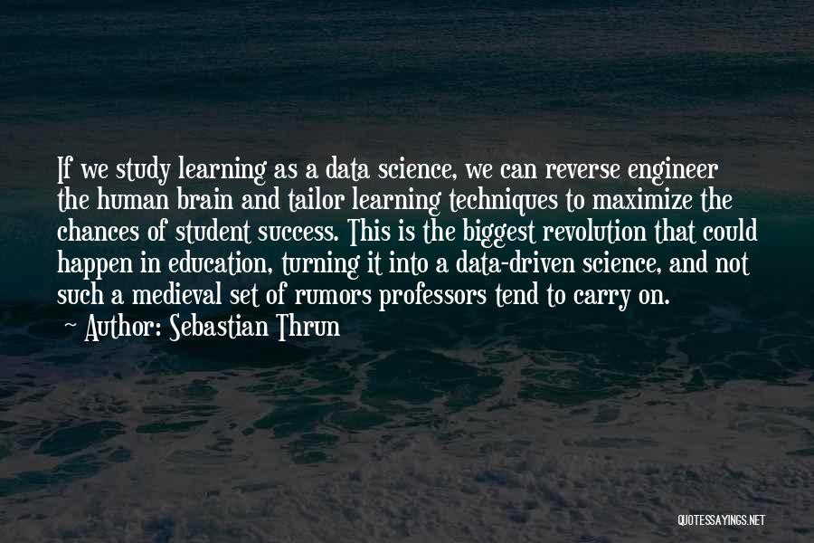 Student Success Quotes By Sebastian Thrun