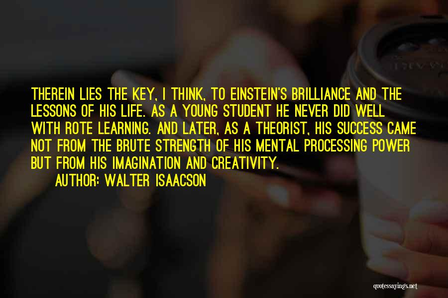 Student Success Quotes By Walter Isaacson