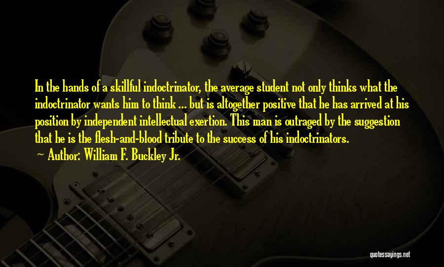 Student Success Quotes By William F. Buckley Jr.