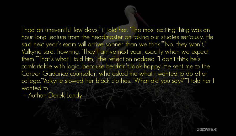 Studies Funny Quotes By Derek Landy
