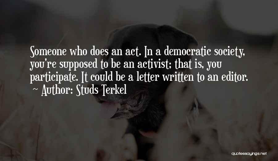 Studs Terkel Quotes 1041819