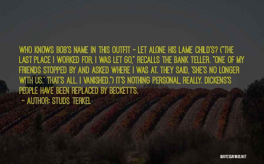 Studs Terkel Quotes 118170