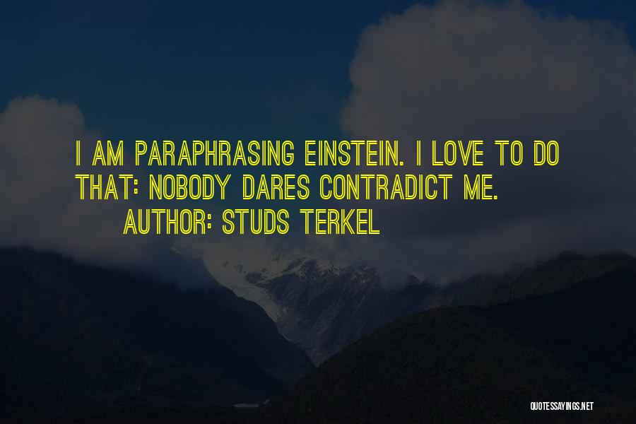 Studs Terkel Quotes 1191700