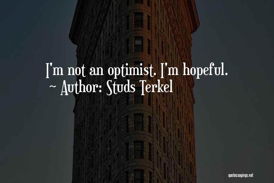 Studs Terkel Quotes 1297071