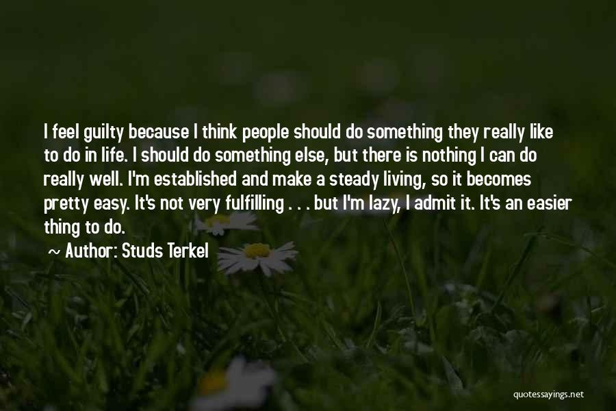 Studs Terkel Quotes 1411423