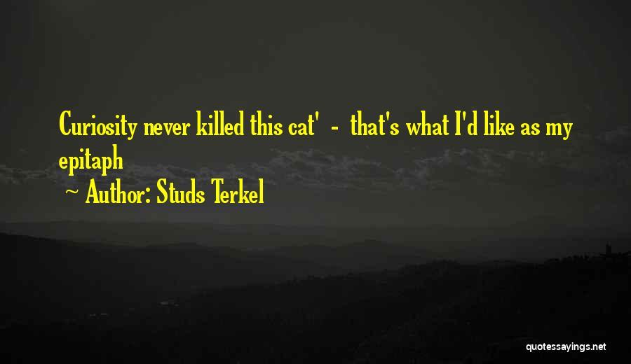 Studs Terkel Quotes 1516834