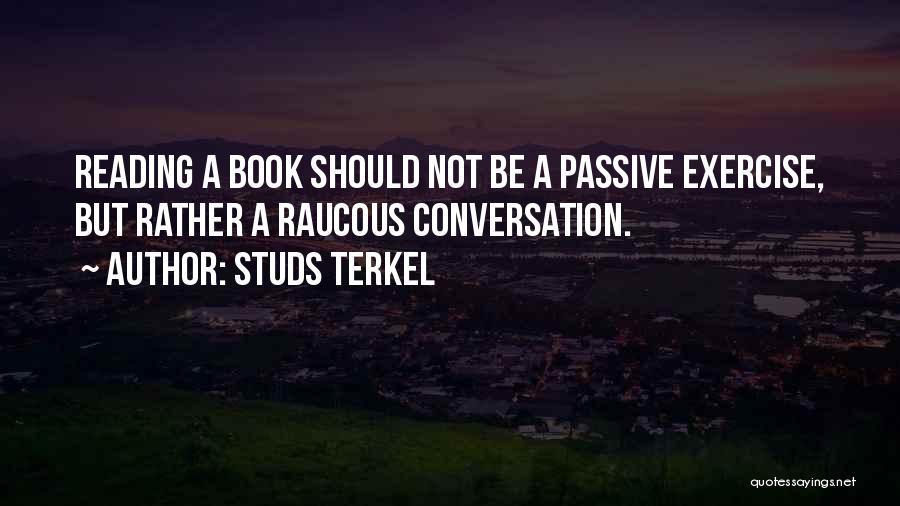 Studs Terkel Quotes 1535491