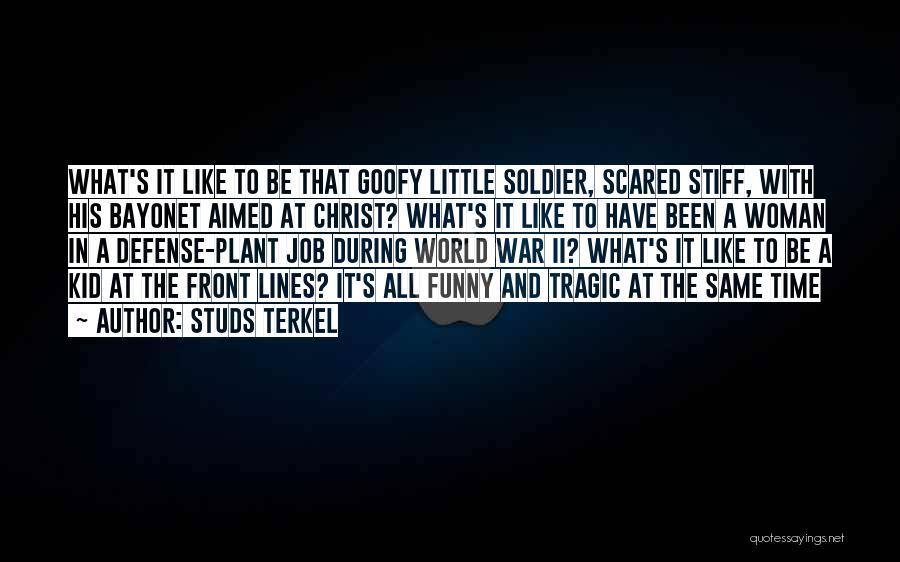 Studs Terkel Quotes 158701