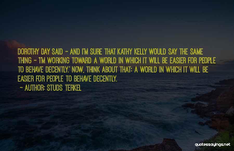 Studs Terkel Quotes 1646572