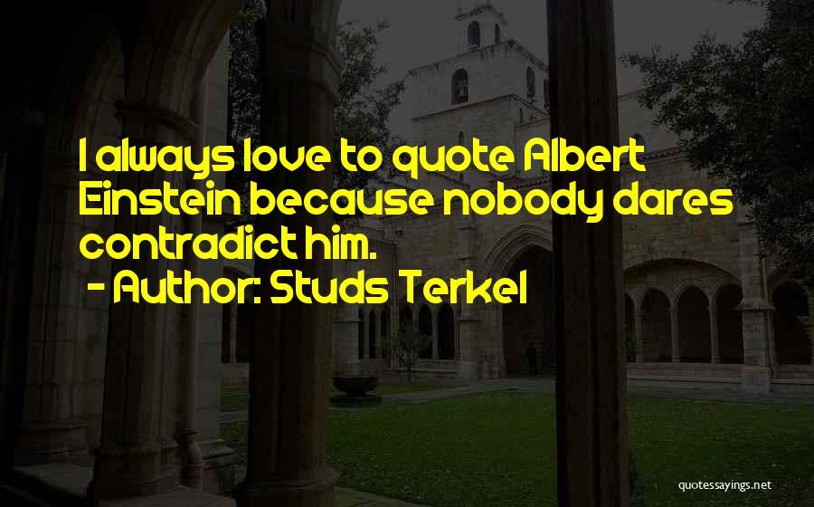 Studs Terkel Quotes 1706854