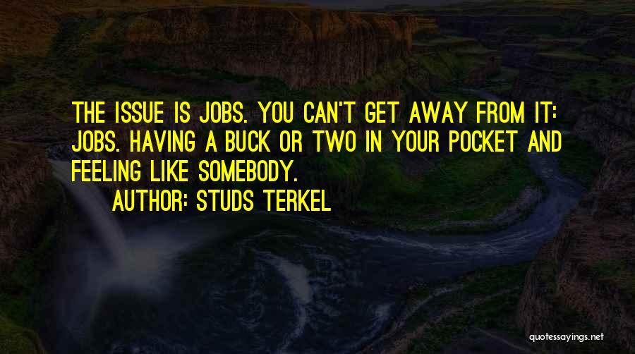 Studs Terkel Quotes 1762154