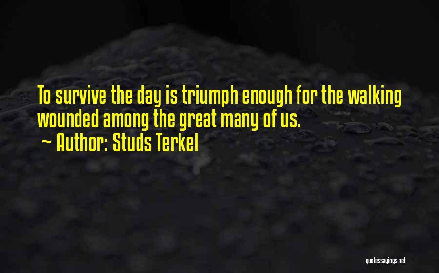 Studs Terkel Quotes 1794098