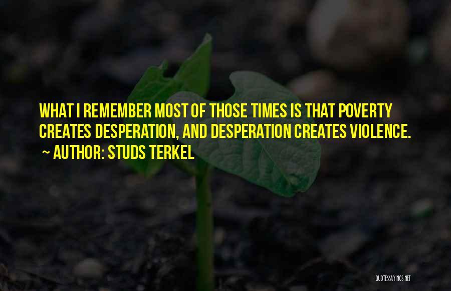 Studs Terkel Quotes 179878