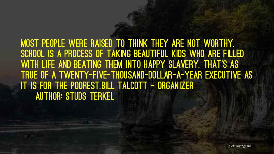 Studs Terkel Quotes 1844392