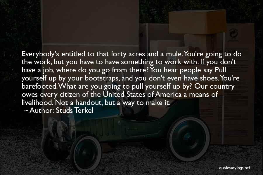 Studs Terkel Quotes 1882499