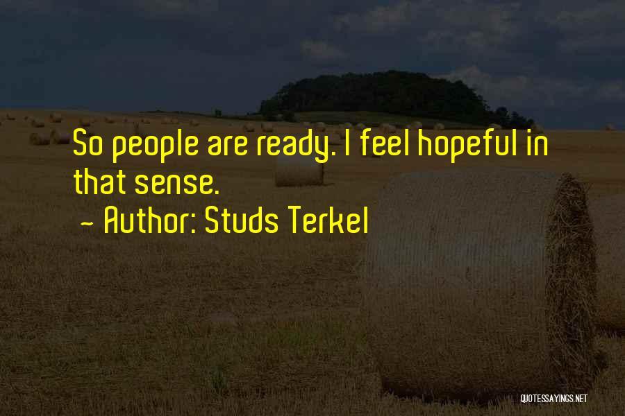 Studs Terkel Quotes 2130070