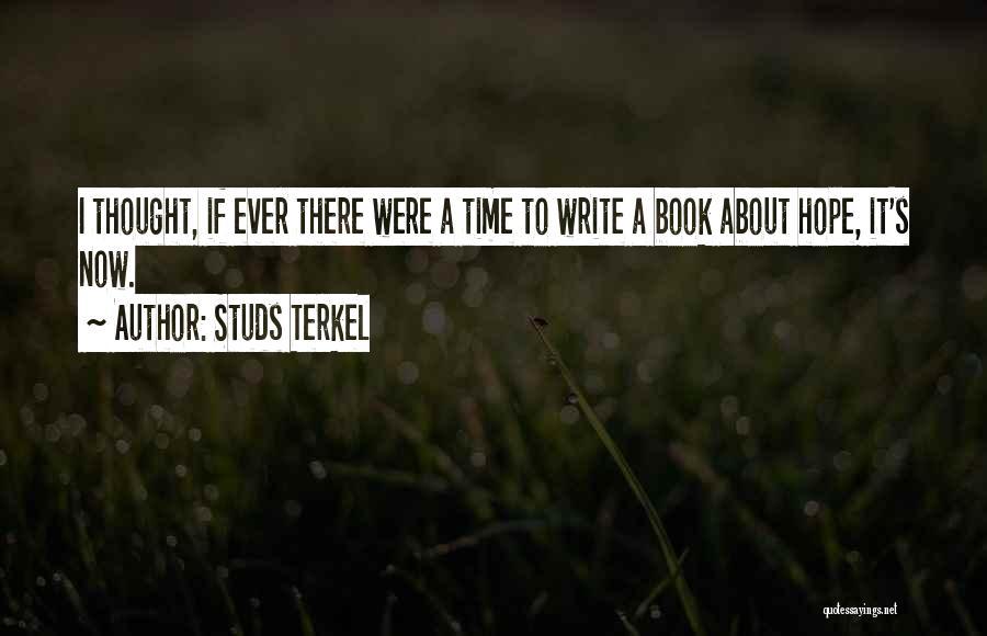 Studs Terkel Quotes 310265