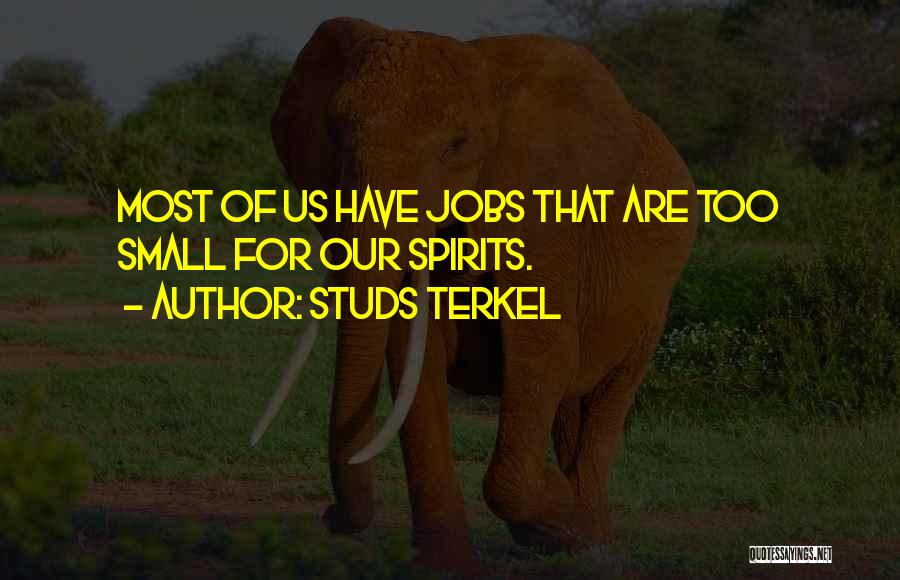 Studs Terkel Quotes 491432