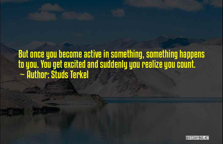 Studs Terkel Quotes 731558