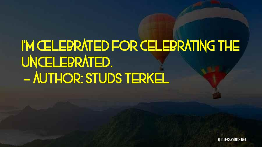 Studs Terkel Quotes 776714