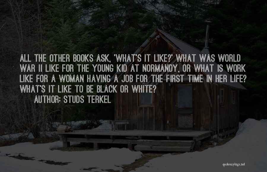 Studs Terkel Quotes 963063
