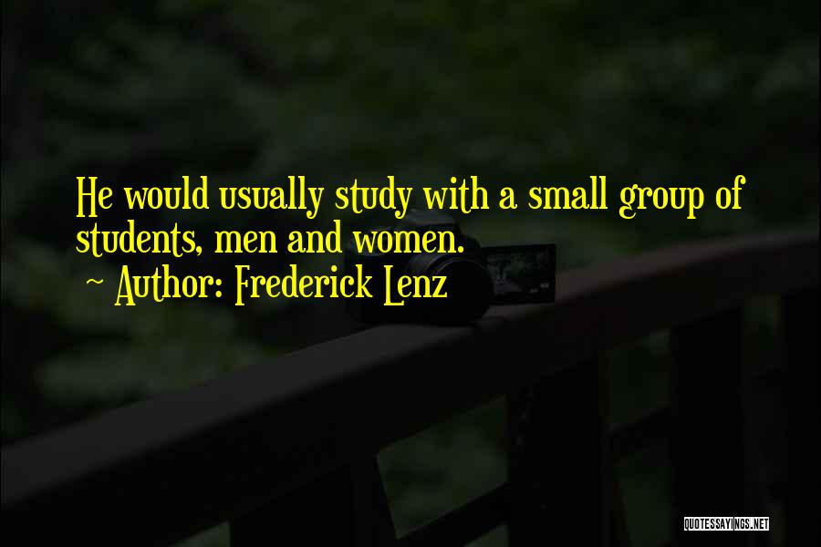Study Groups Quotes By Frederick Lenz