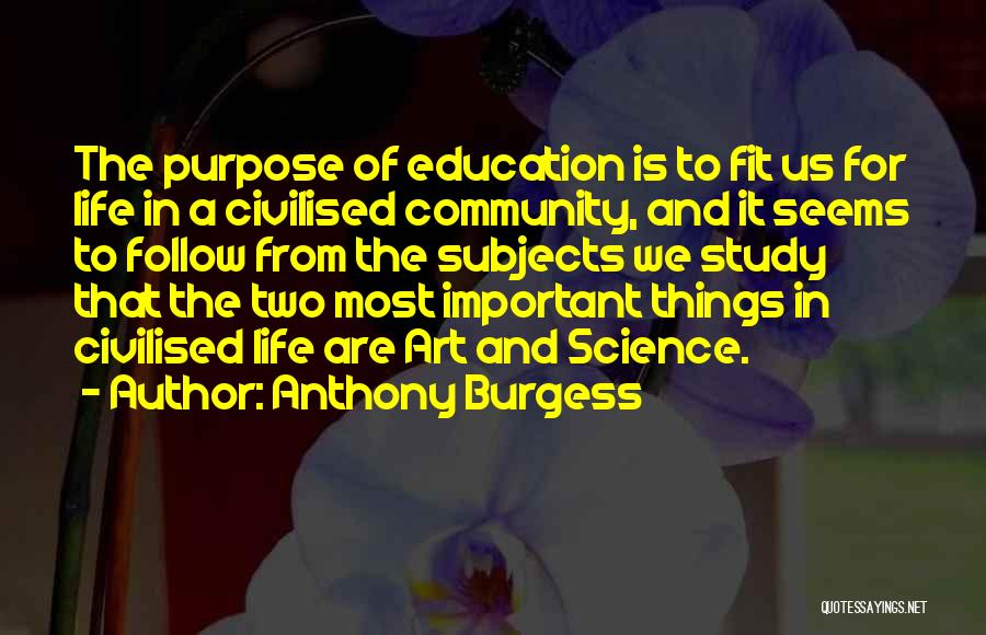 Study Is Very Important Quotes By Anthony Burgess