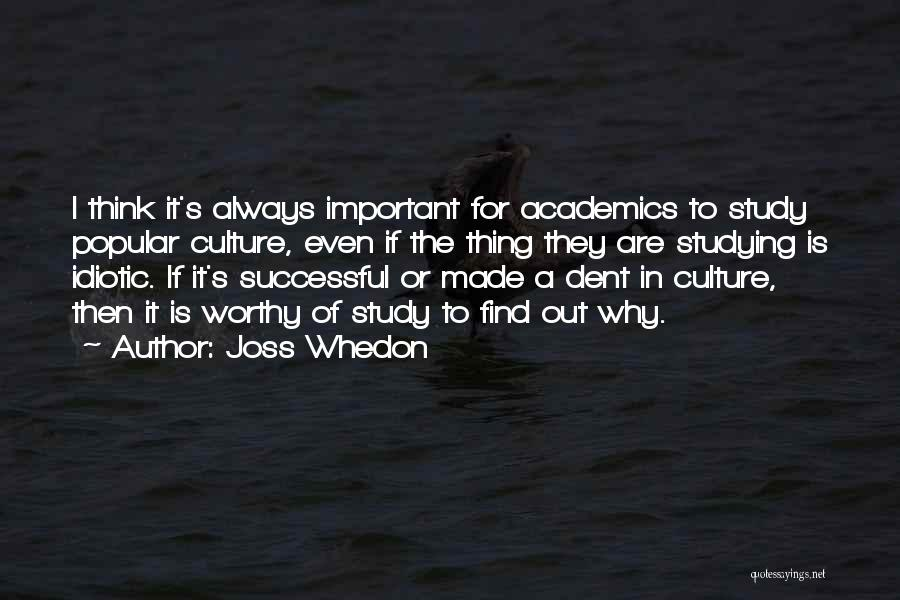 Study Is Very Important Quotes By Joss Whedon