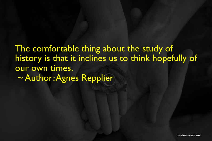Study Of History Quotes By Agnes Repplier