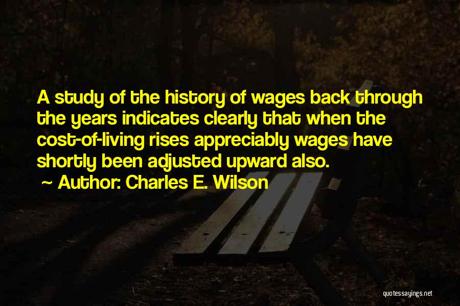 Study Of History Quotes By Charles E. Wilson