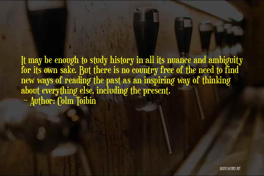 Study Of History Quotes By Colm Toibin