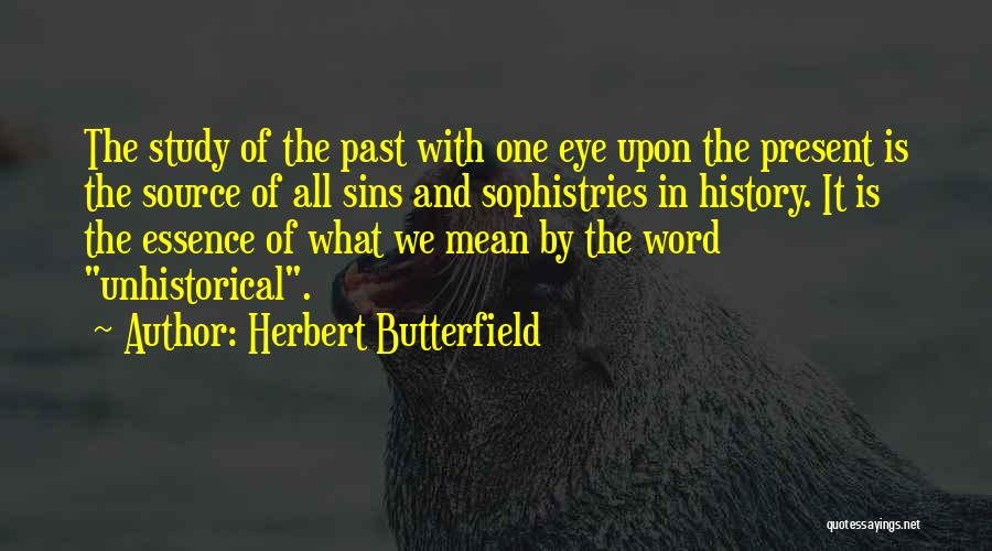 Study Of History Quotes By Herbert Butterfield