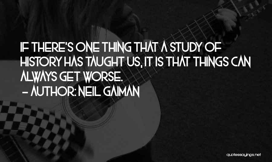 Study Of History Quotes By Neil Gaiman