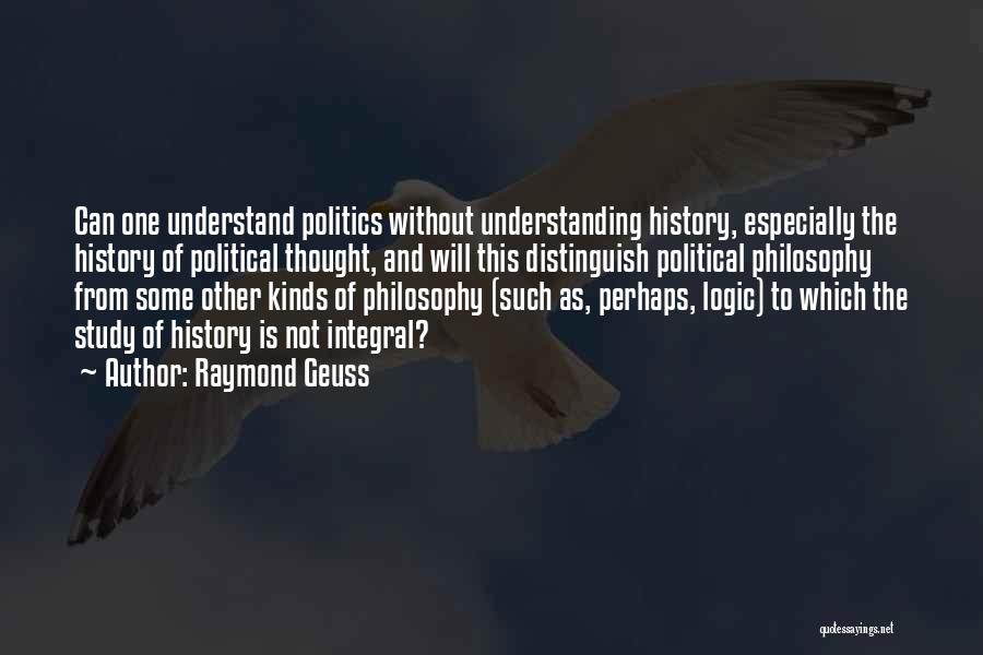 Study Of History Quotes By Raymond Geuss