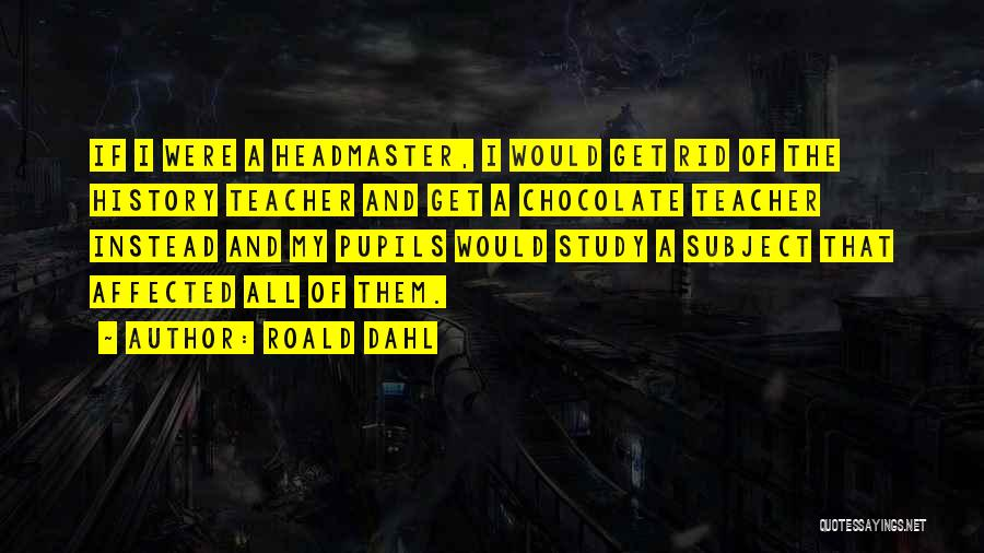Study Of History Quotes By Roald Dahl