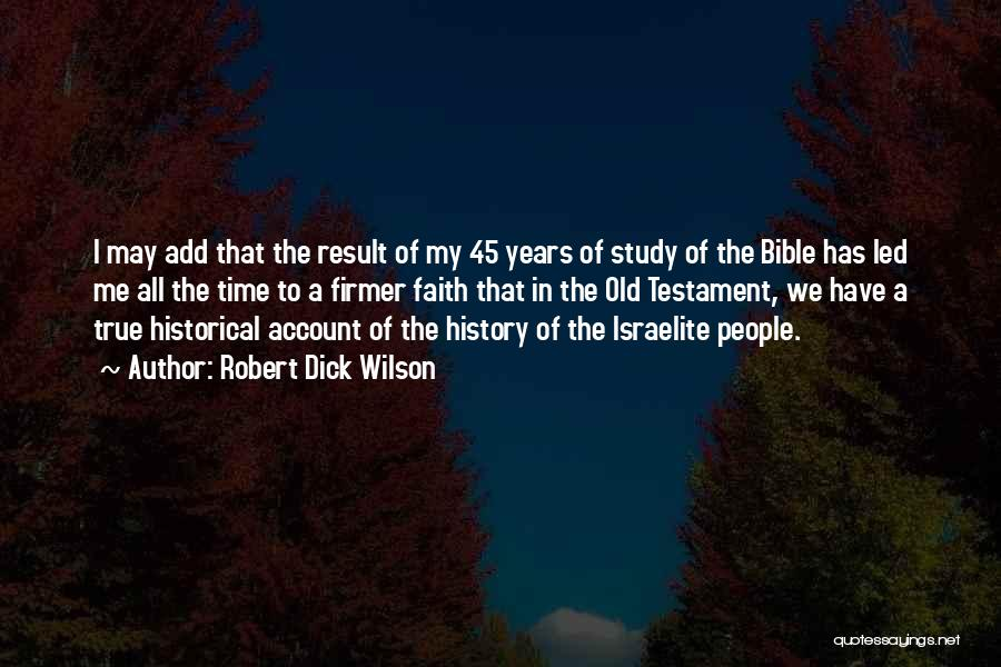 Study Of History Quotes By Robert Dick Wilson
