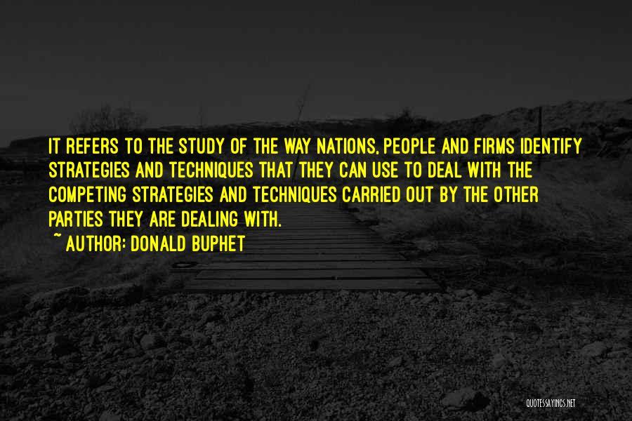 Study Strategies Quotes By Donald Buphet