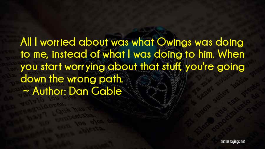 Stuff Going Wrong Quotes By Dan Gable